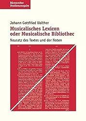 Musicalisches Lexicon oder Musicalische Bibliothec. Neusatz des Textes und der Noten by Johann Gottfried Walther (2001-06-05)