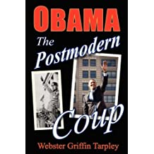 Obama - The Postmodern Coup by Webster Griffin Tarpley (2008-06-26)