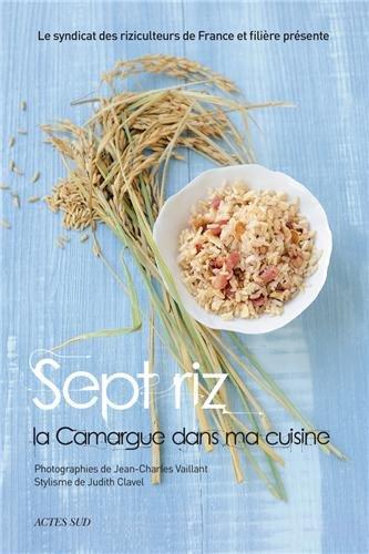 Sept riz, la Camargue dans ma cuisine par Syndicat des riziculteurs