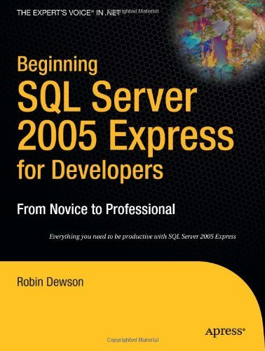 Beginning SQL Server 2005 Express for Developers: From Novice to Professional (Expert's Voice in .NET) by Robin Dewson (1-Feb-2007) Paperback
