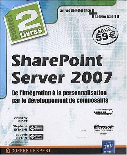 SharePoint Server 2007 - Coffret de 2 livres : de l'intgration  la personnalisation par le dveloppement de composants