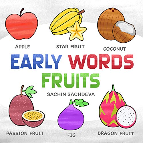 Early Words Fruits: Early Education book of learning fruits names with pictures for kids (English Edition)