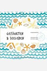 Gefährten&Seeleben: Mein maritimes Notizbuch! (spirit7) Taschenbuch