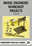 Model Engineers' Workshop Projects (Workshop Practice)