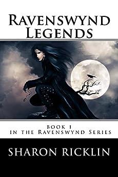Ravenswynd Legends  (Ravenswynd Series) Book 1 (English Edition) par [Ricklin , Sharon]