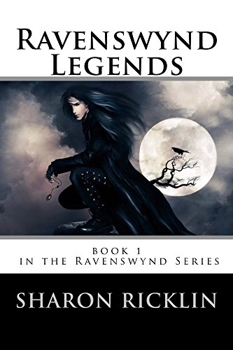 ebook: Ravenswynd Legends  (Ravenswynd Series) Book 1 (B00CX3SBBM)
