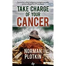 Take Charge of Your Cancer (English Edition)
