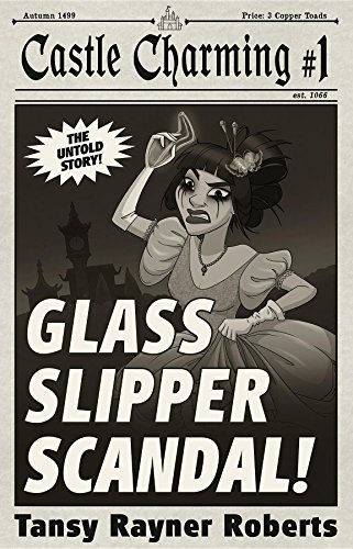 Glass Slipper Scandal: A Castle Charming Story