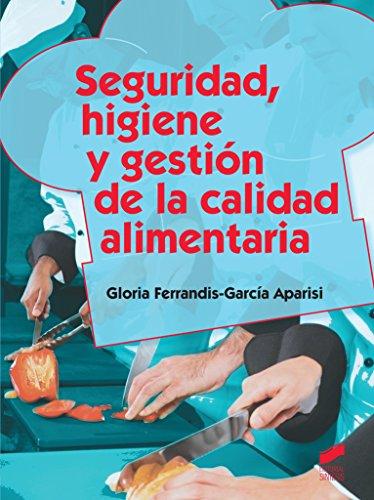 Seguridad, higiene y gestión de la calidad alimentaria (Hostelería y Turismo) por Gloria Ferrandis-García Aparisi