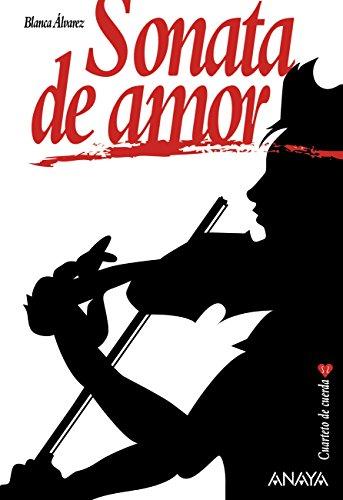 Sonata de amor (Literatura Juvenil (A Partir De 12 Años) - Narrativa Juvenil) por Blanca Álvarez