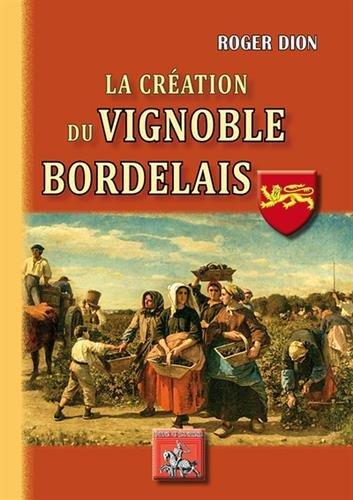 La cration du vignoble bordelais