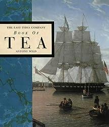 The East India Company Book of Tea by Antony Wild (1995-04-01)