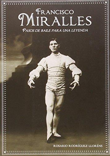 Francisco Miralles.: Pasos de baile para una leyenda