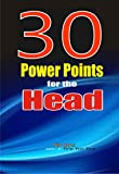 30 Power Points for the Head (English Edition)