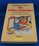Die wilden Achtziger: Eine Zeitgeist-Reise durch die Bundesrepublik