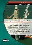 """Die Krisenkommunikation von Bp beim Untergang der Deepwater Horizon: Wie ein bisschen Öl"""" zur kommunikativen Krise führt"""