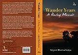 Wander Years - A Roving Memoir (First Edition 2017)