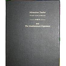 Miraculous Teacher: Ivan Galamian & the Meadowmount Experience by Green, Elizabeth A. H., Galamian, Judith, Gingold, Josef (1993) Hardcover