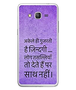 Fuson Designer Back Case Cover for Samsung Galaxy Grand 3 :: Samsung Galaxy Grand Max G720F (Log Tassaliya To Dete Hai Life Quote Real )
