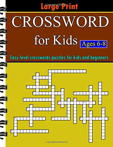 Crossword for Kids Ages 6-8: Large Print Easy level crosswords puzzles for  kids and beginners