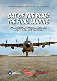 Out of the Blue: The Final Landing: Yet more scary and often funny tales from the Roy...