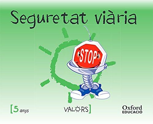Valors 5 Anys. Seguretat Viària (Educacion en Valores Segunda Edición) - 9788467381931