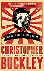 They Eat Puppies, Don't They? by Christopher Buckley (2013-04-04)