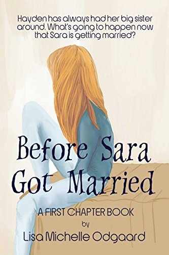 Before sara got married a first chapter book ebook lisa michelle before sara got married a first chapter book by odgaard lisa michelle fandeluxe Gallery