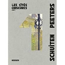 Les cités obscures, Intégrale Tome 1 : Les murailles de Samaris ; La fièvre d'Urbicande ; Les mystères de Pâhry ; L'archiviste