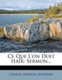 Ce Que L'On Doit Hair: Sermon...