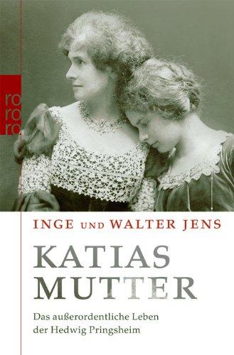 Buchseite und Rezensionen zu 'Katias Mutter: Das außerordentliche Leben der Hedwig Pringsheim' von Inge Jens