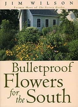 Bulletproof Flowers For The South por Jim Wilson epub
