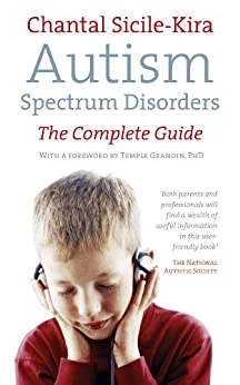 Autism Spectrum Disorders: The Complete Guide by [Sicile-Kira, Chantal]