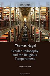 Secular Philosophy and the Religious Temperament: Essays 2002-2008 by Thomas Nagel (2010-01-14)