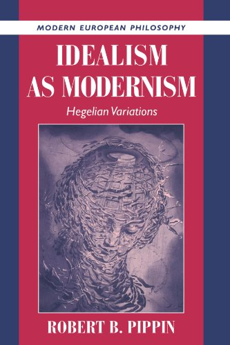 Idealism as Modernism Paperback: Hegelian Variations (Modern European Philosophy) por Pippin