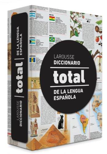 Diccionario Total de la Lengua Española (Larousse - Lengua Española - Diccionarios Escolares) por Larousse Editorial