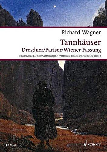Tannhäuser und der Sängerkrieg auf Wartburg: Klavierauszug nach dem Text der Richard-Wagner-Gesamtausgabe herausgegeben von Wolfgang M. Wagner. WWV 70. Klavierauszug. (Wagner Urtext-Klavierauszüge)