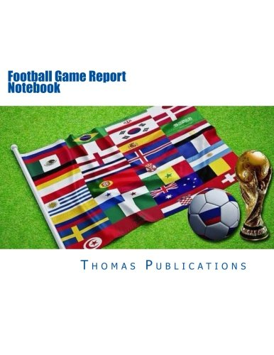Football Game Report Notebook: World Cup Edition por Thomas Publications