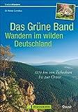 Das Grüne Band - Wandern im wilden Deutschland: 1400 km von Tschechien bis zur Ostsee (Erlebnis Wandern)