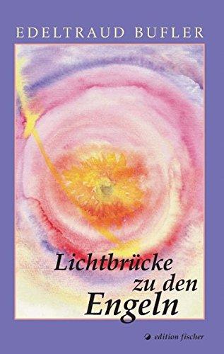 Lichtbrücke zu den Engeln (edition fischer)