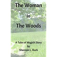 The Woman in the Woods (Tales of Magick)