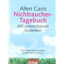Allen Carrs Nichtraucher-Tagebuch: 365 unterstützende Gedanken