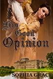 His Good Opinion: A Pride & Prejudice Sensual Variation (Nights with Fitzwilliam Darcy Book 3)