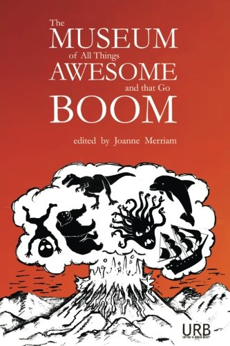 The Museum of All Things Awesome and that Go Boom