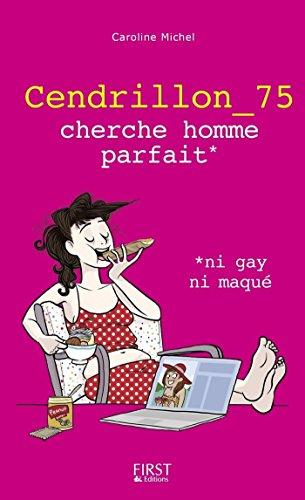 Cendrillon_75 cherche prince charmant, ni gay ni maqué