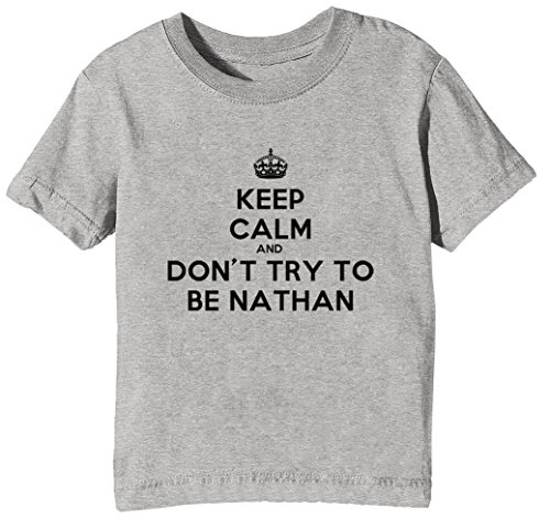 Erido Keep Calm And Dont Try To Be Nathan White Cotton Kids Unisex Boys Girls T-shirt Grey Tee Crew Neck Short Sleeves All Sizes