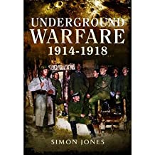 [(Underground Warfare 1914-1918)] [ By (author) Simon Jones ] [October, 2014]