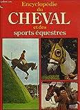 Encyclopédie du cheval et des sports équestres