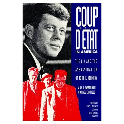 Coup d'Etat in America: The CIA and the Assassination of John F. Kennedy by Alan J. Weberman (1992-12-30)