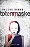Totenmaske: Kriminalroman von Helene Henke